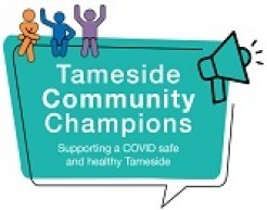 Tameside Community Champions Supporting a COVID-safe and healthy Tameside