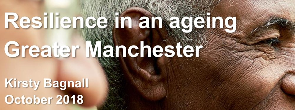 Resilience in an Ageing Greater Manchester