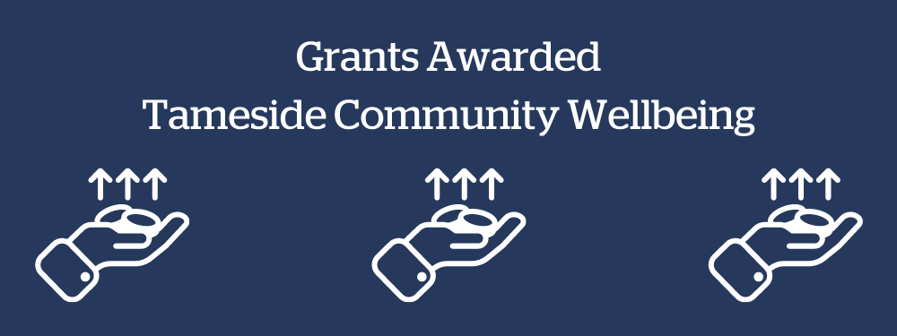 Grants Awarded Tameside Community Wellbeing